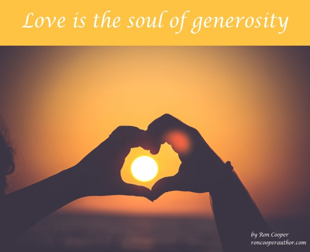 Love is the soul of generosity
