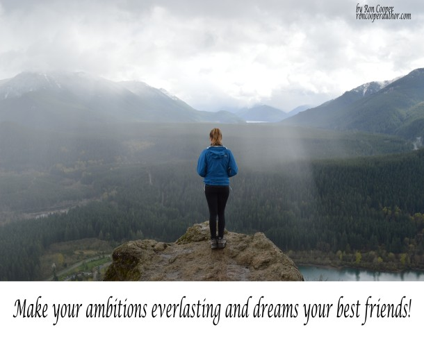 Make your ambitions everlasting