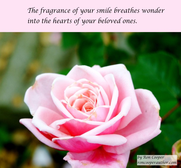 The fragrance of your smile